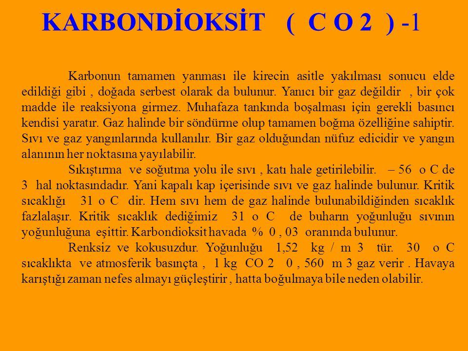 KARBONDİOKSİT ( C O 2 ) -1 Karbonun tamamen yanması ile kirecin asitle yakılması sonucu elde edildiği gibi, doğada serbest olarak da bulunur.