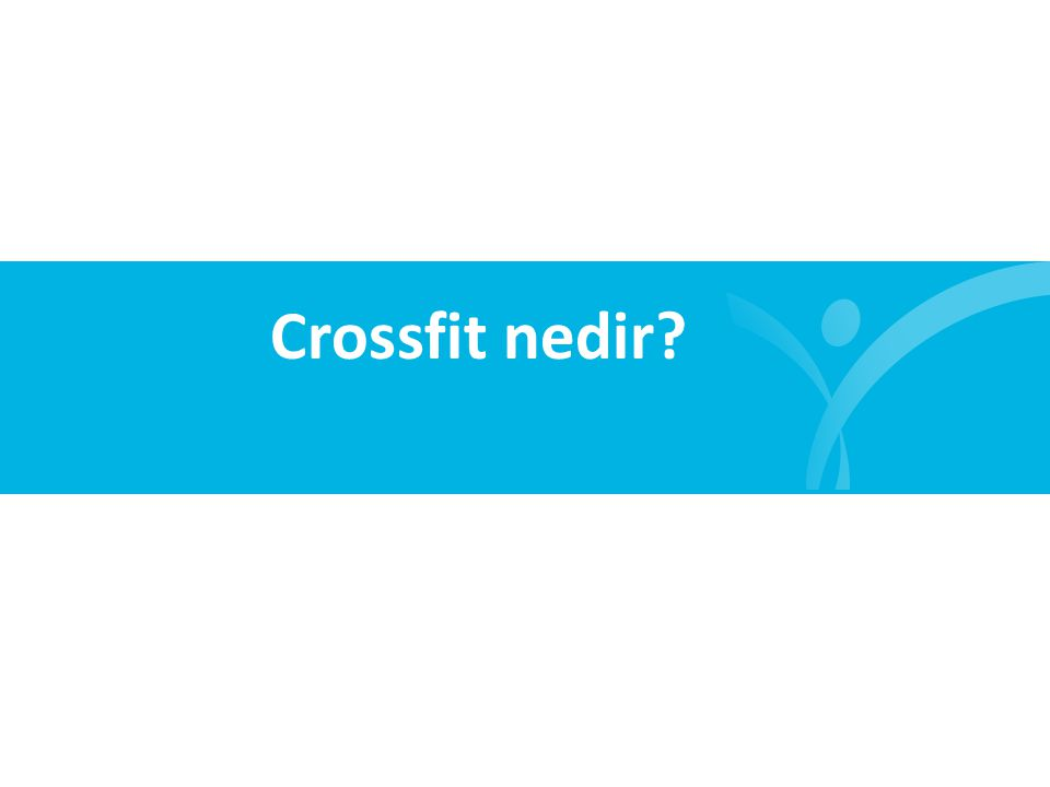 Crossfit nedir?