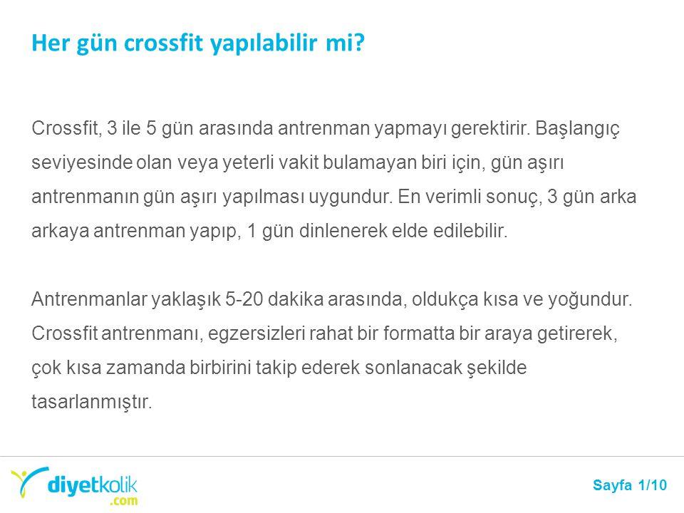 Her gün crossfit yapılabilir mi? Sayfa 1/10 Crossfit, 3 ile 5 gün arasında antrenman yapmayı gerektirir. Başlangıç seviyesinde olan veya yeterli vakit