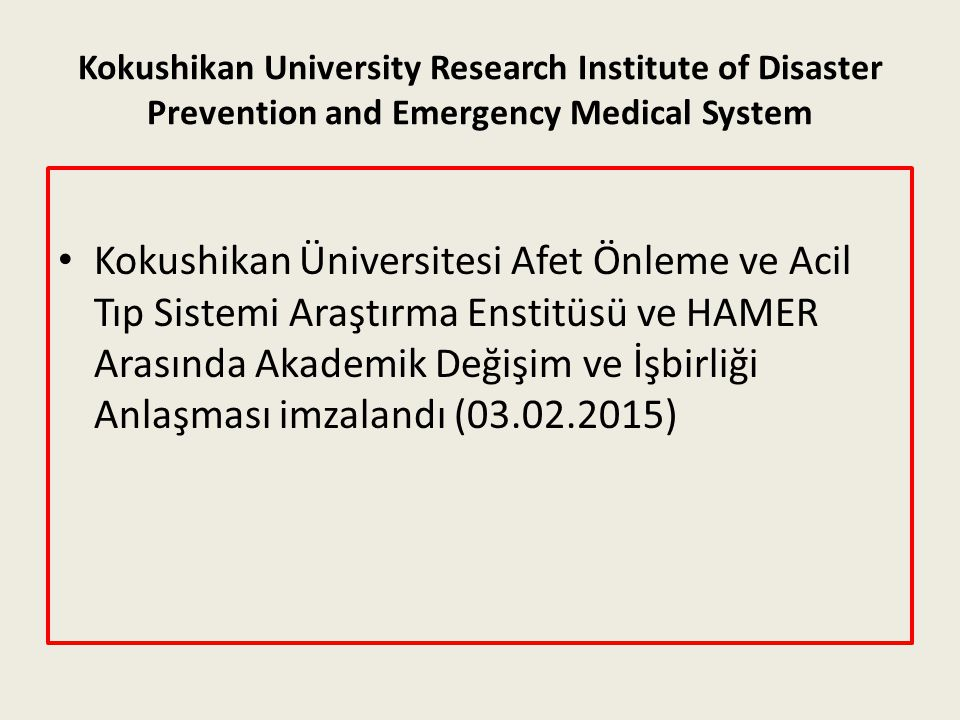 Kokushikan University Research Institute of Disaster Prevention and Emergency Medical System Kokushikan Üniversitesi Afet Önleme ve Acil Tıp Sistemi A