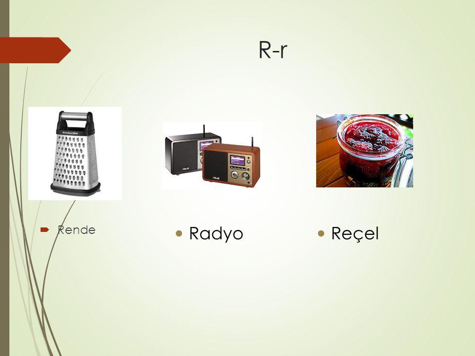 R-r  Rende Radyo Reçel