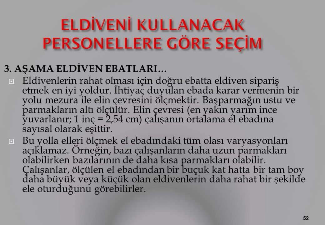 ELD İ VEN İ KULLANACAK PERSONELLERE GÖRE SEÇ İ M 3.
