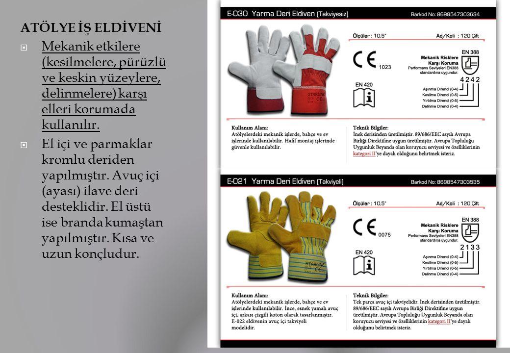 ATÖLYE İŞ ELDİVENİ  Mekanik etkilere (kesilmelere, pürüzlü ve keskin yüzeylere, delinmelere) karşı elleri korumada kullanılır.  El içi ve parmaklar