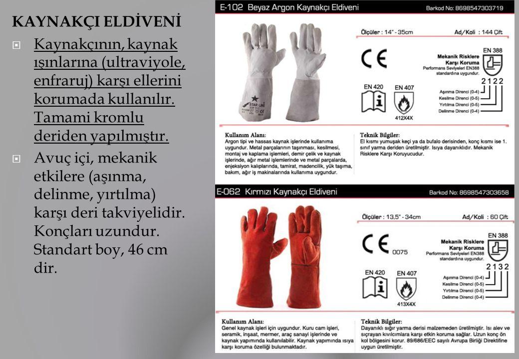 KAYNAKÇI ELDİVENİ  Kaynakçının, kaynak ışınlarına (ultraviyole, enfraruj) karşı ellerini korumada kullanılır. Tamami kromlu deriden yapılmıştır.  Av