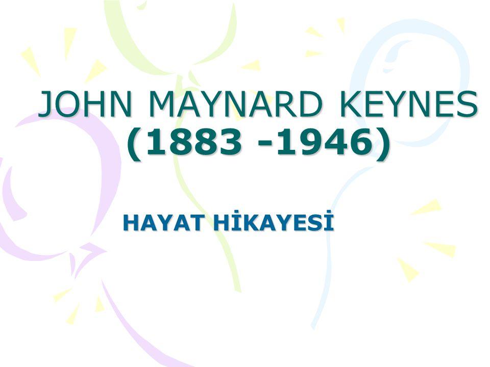 JOHN MAYNARD KEYNES (1883 -1946) HAYAT HİKAYESİ