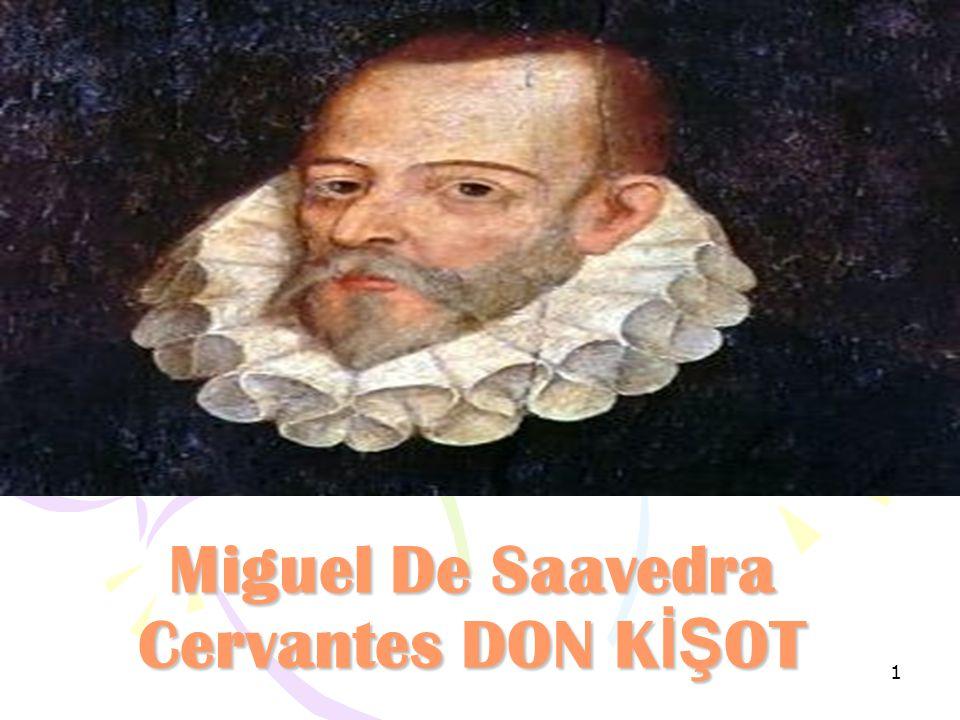 1 Miguel De Saavedra Cervantes DON KİŞOT