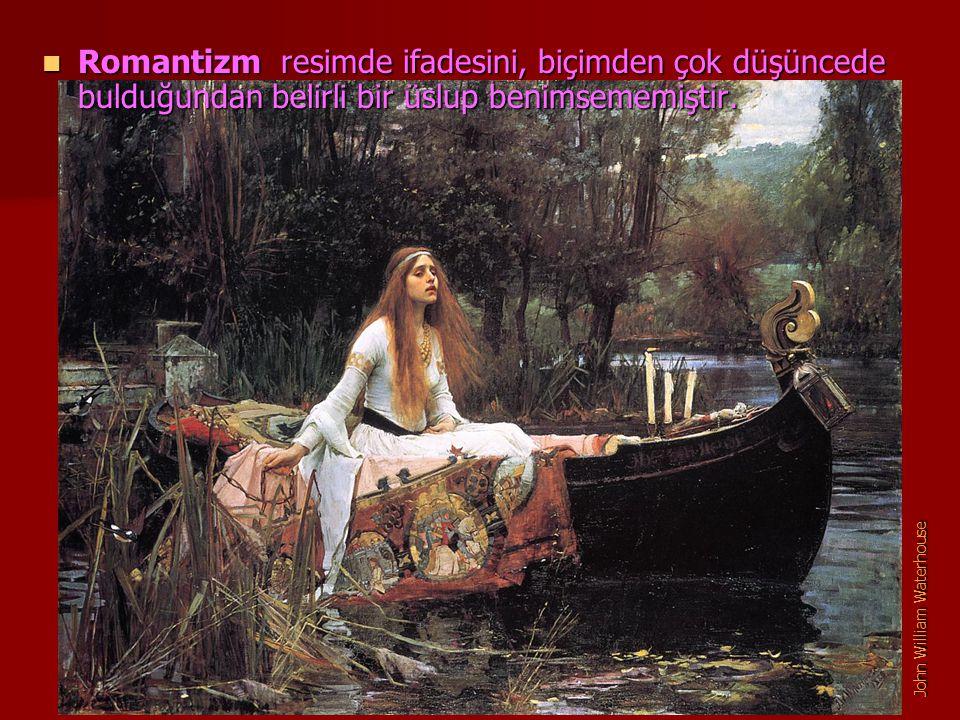 Romantizm resimde ifadesini, biçimden çok düşüncede bulduğundan belirli bir üslup benimsememiştir. Romantizm resimde ifadesini, biçimden çok düşüncede