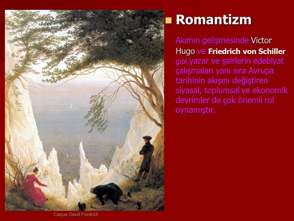 Romantizm Romantizm Akımın gelişmesinde Victor Hugo ve gibi yazar ve şairlerin edebiyat çalışmaları yanı sıra Avrupa tarihinin akışını değiştiren siya