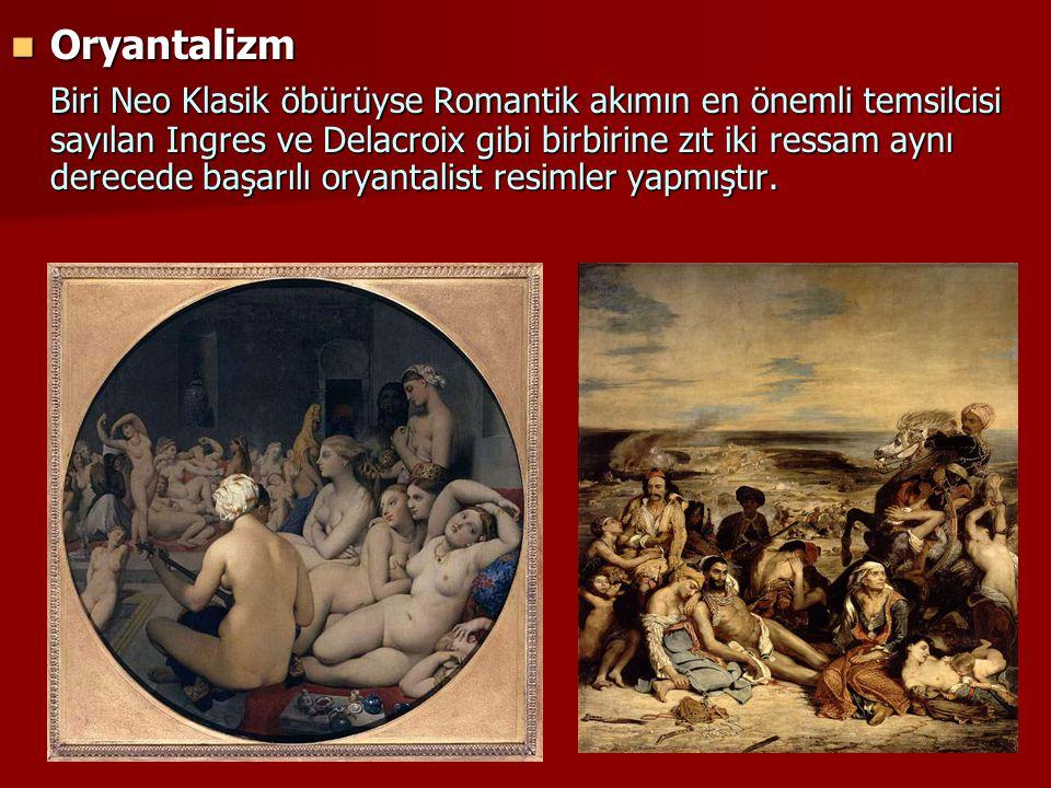 Oryantalizm Oryantalizm Biri Neo Klasik öbürüyse Romantik akımın en önemli temsilcisi sayılan Ingres ve Delacroix gibi birbirine zıt iki ressam aynı d