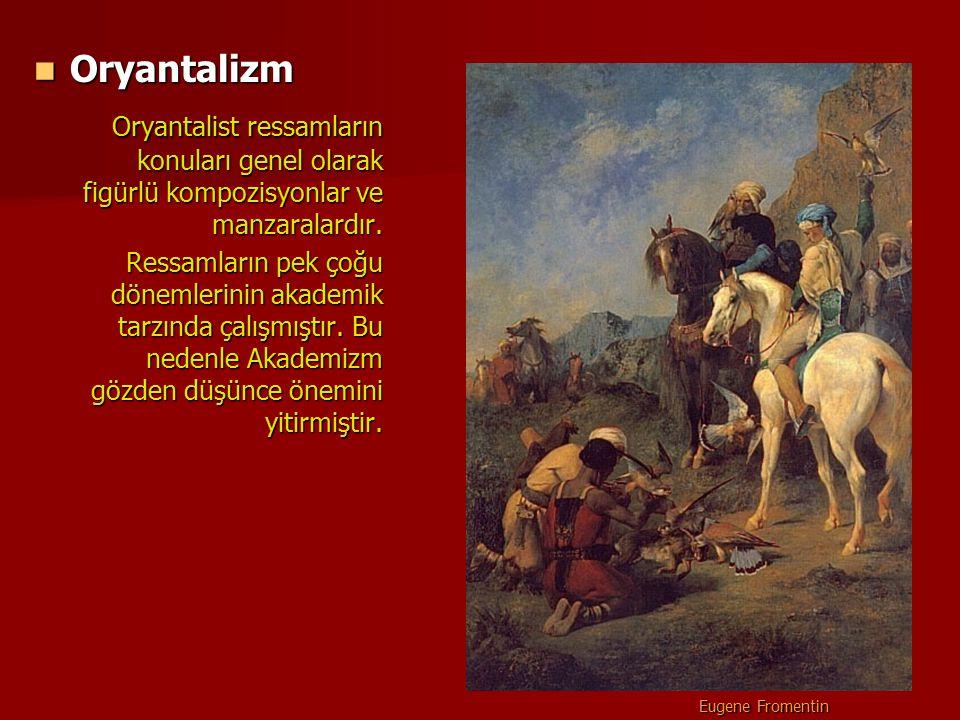 Oryantalizm Oryantalizm Oryantalist ressamların konuları genel olarak figürlü kompozisyonlar ve manzaralardır. Ressamların pek çoğu dönemlerinin akade
