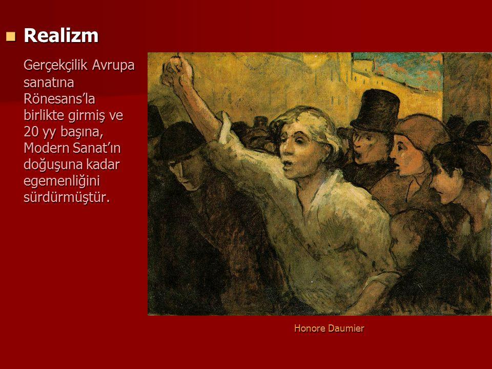 Realizm Realizm Gerçekçilik Avrupa sanatına Rönesans'la birlikte girmiş ve 20 yy başına, Modern Sanat'ın doğuşuna kadar egemenliğini sürdürmüştür. Hon