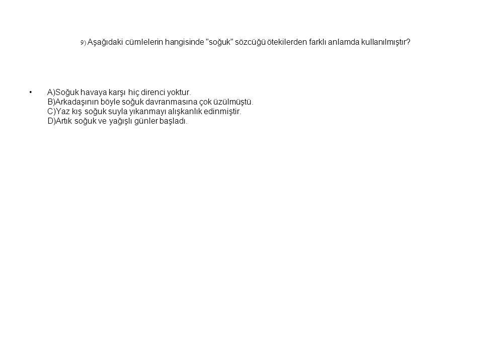 9) Aşağıdaki cümlelerin hangisinde