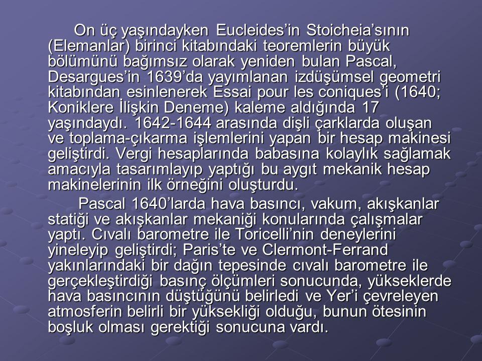 On üç yaşındayken Eucleides'in Stoicheia'sının (Elemanlar) birinci kitabındaki teoremlerin büyük bölümünü bağımsız olarak yeniden bulan Pascal, Desarg