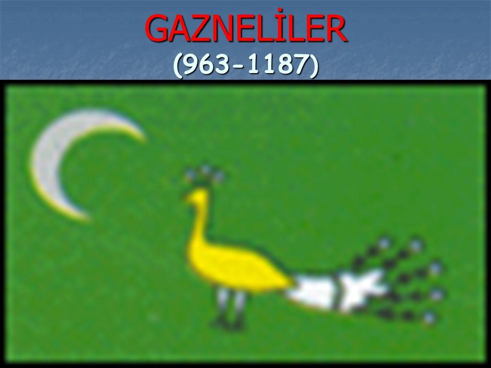 GAZNELİLER (963-1187 )