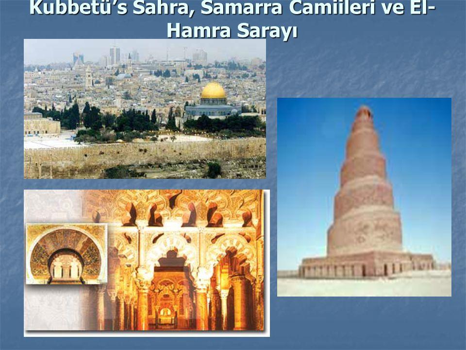 Kubbetü's Sahra, Samarra Camiileri ve El- Hamra Sarayı