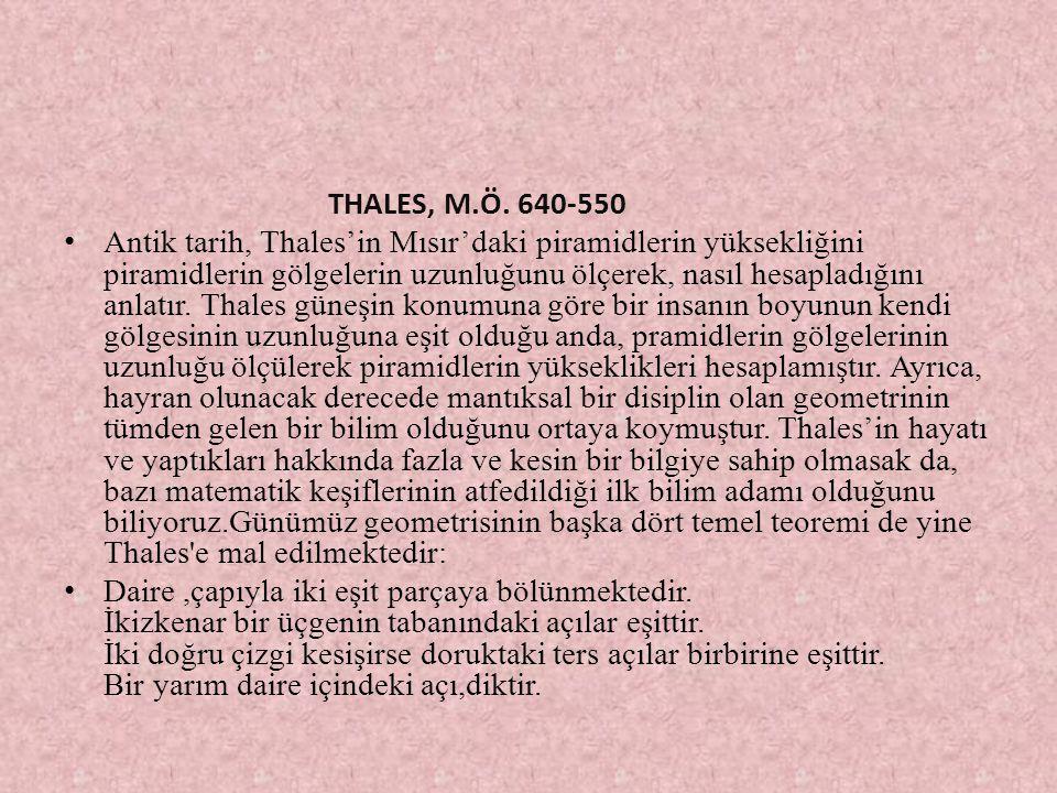 THALES, M.Ö. 640-550 Antik tarih, Thales'in Mısır'daki piramidlerin yüksekliğini piramidlerin gölgelerin uzunluğunu ölçerek, nasıl hesapladığını anlat