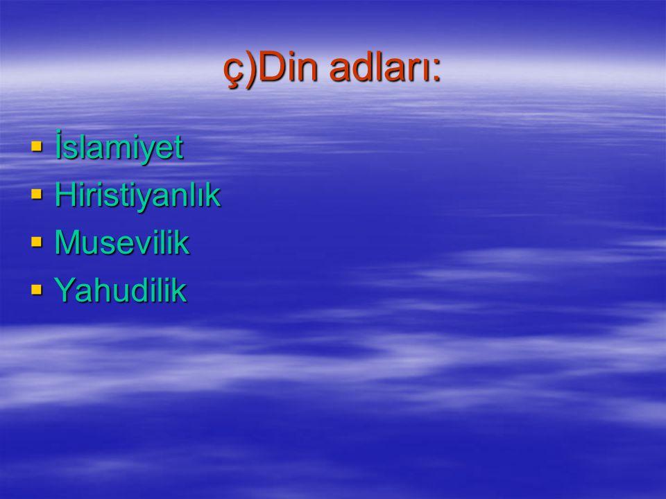 c)Ülke,kıta adları: Almanya Fransaİtalya IrakSuriyeRusya TürkmenistenAzerbaycan AsyaAvrupaAfrikaAmerika AntartikaAvustralya