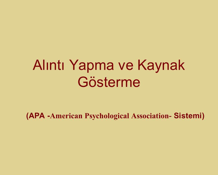 Alıntı Yapma ve Kaynak Gösterme (APA - American Psychological Association- Sistemi)