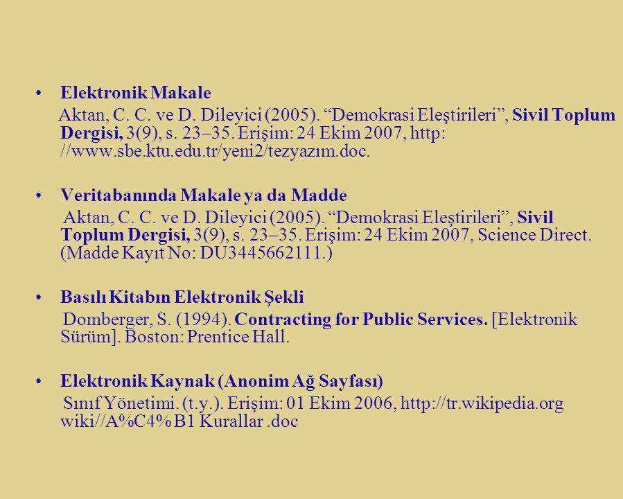 """Elektronik Makale Aktan, C. C. ve D. Dileyici (2005). """"Demokrasi Eleştirileri"""", Sivil Toplum Dergisi, 3(9), s. 23–35. Erişim: 24 Ekim 2007, http: //ww"""