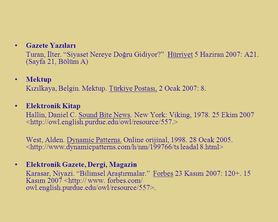 """Gazete Yazıları Turan, İlter. """"Siyaset Nereye Doğru Gidiyor?"""" Hürriyet 5 Haziran 2007: A21. (Sayfa 21, Bölüm A) Mektup Kızılkaya, Belgin. Mektup. Türk"""