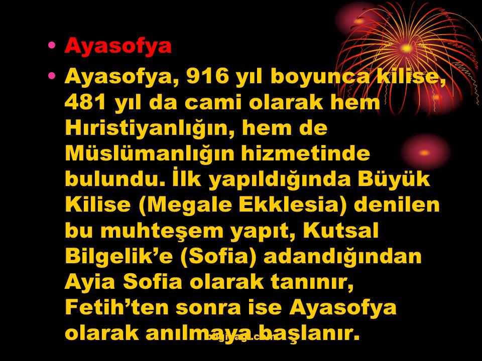 Ayasofya Ayasofya, 916 yıl boyunca kilise, 481 yıl da cami olarak hem Hıristiyanlığın, hem de Müslümanlığın hizmetinde bulundu. İlk yapıldığında Büyük