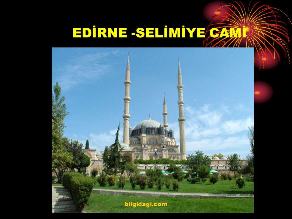 Selimiye Camii Selimiye Camii (Edirne) II.