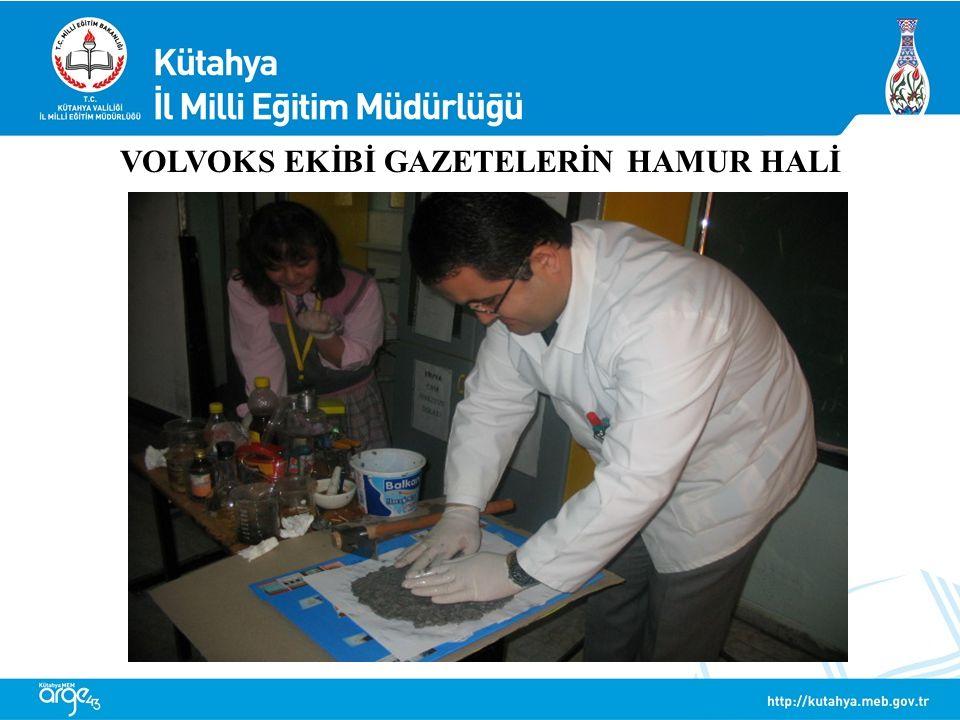 VOLVOKS EKİBİ GAZETELERİN HAMUR HALİ