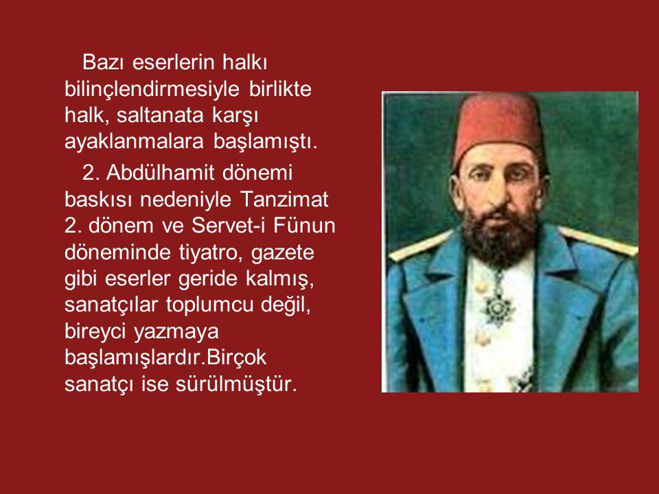 Bazı eserlerin halkı bilinçlendirmesiyle birlikte halk, saltanata karşı ayaklanmalara başlamıştı. 2. Abdülhamit dönemi baskısı nedeniyle Tanzimat 2. d