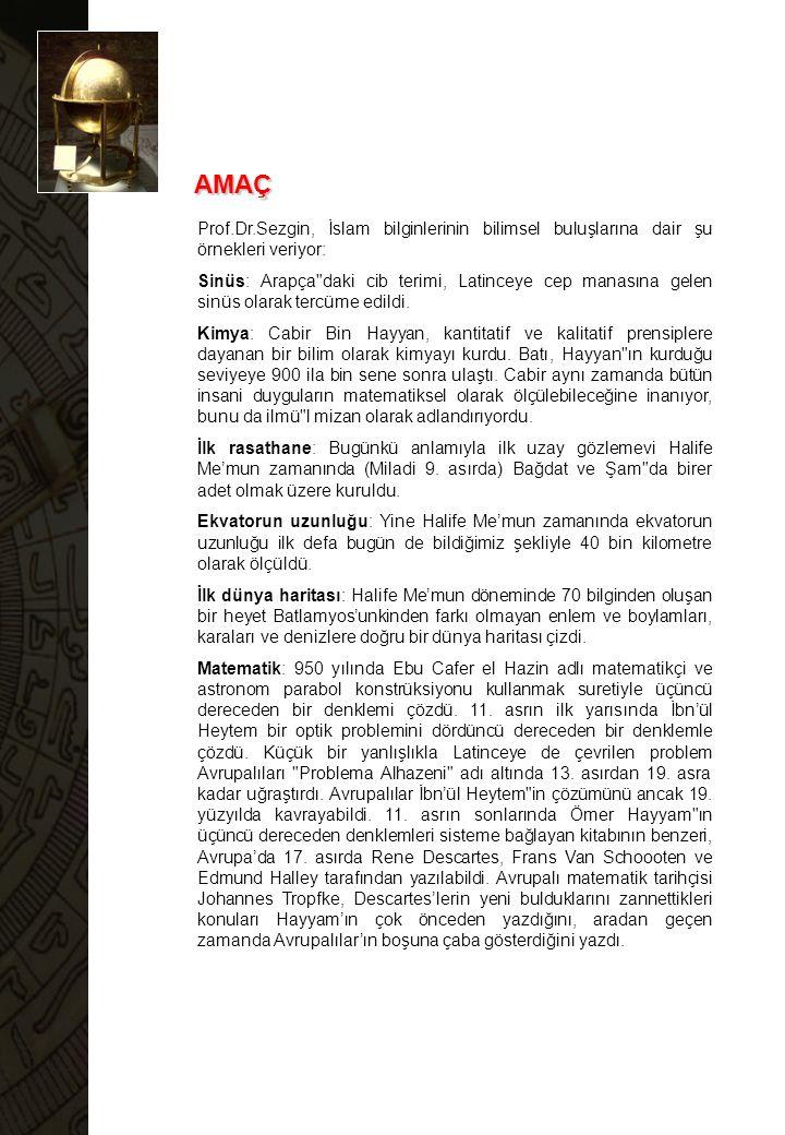 Prof.Dr.Sezgin, İslam bilginlerinin bilimsel buluşlarına dair şu örnekleri veriyor: Sinüs: Arapça