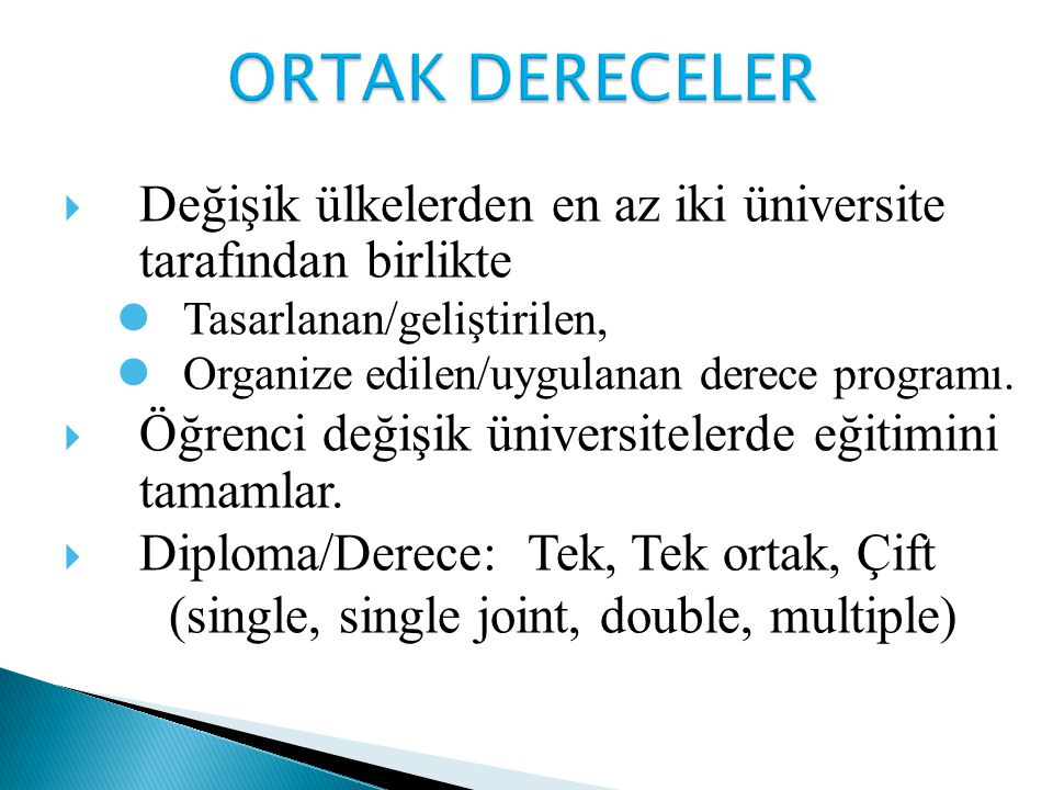  Değişik ülkelerden en az iki üniversite tarafından birlikte Tasarlanan/geliştirilen, Organize edilen/uygulanan derece programı.