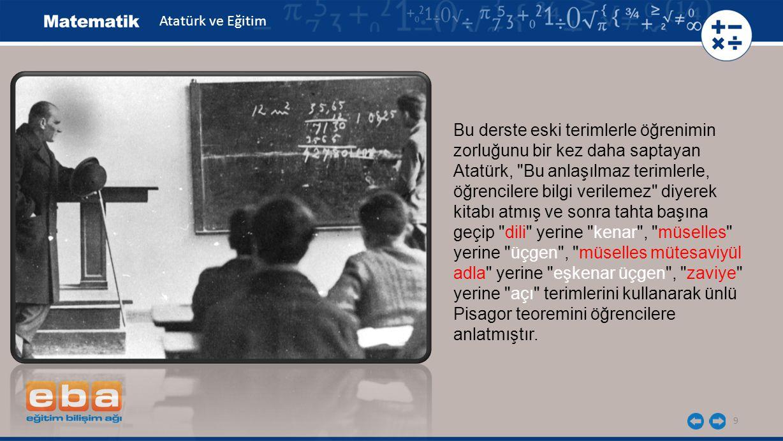 9 Bu derste eski terimlerle öğrenimin zorluğunu bir kez daha saptayan Atatürk,