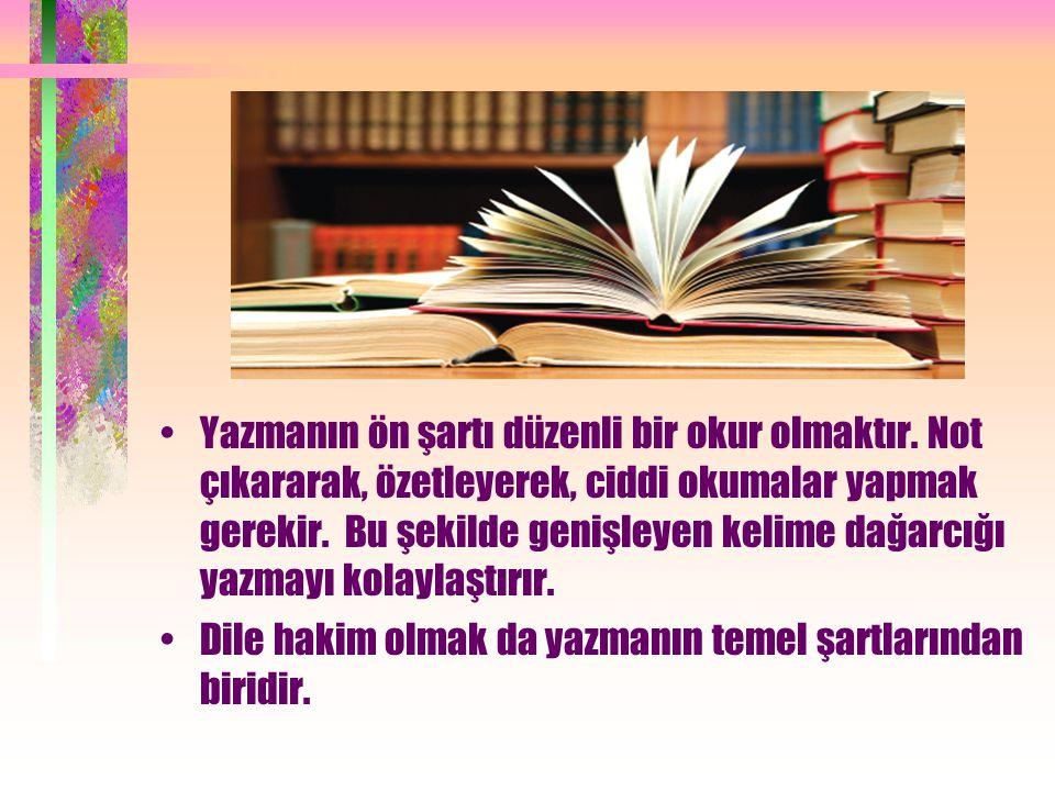 Yazmanın ön şartı düzenli bir okur olmaktır.