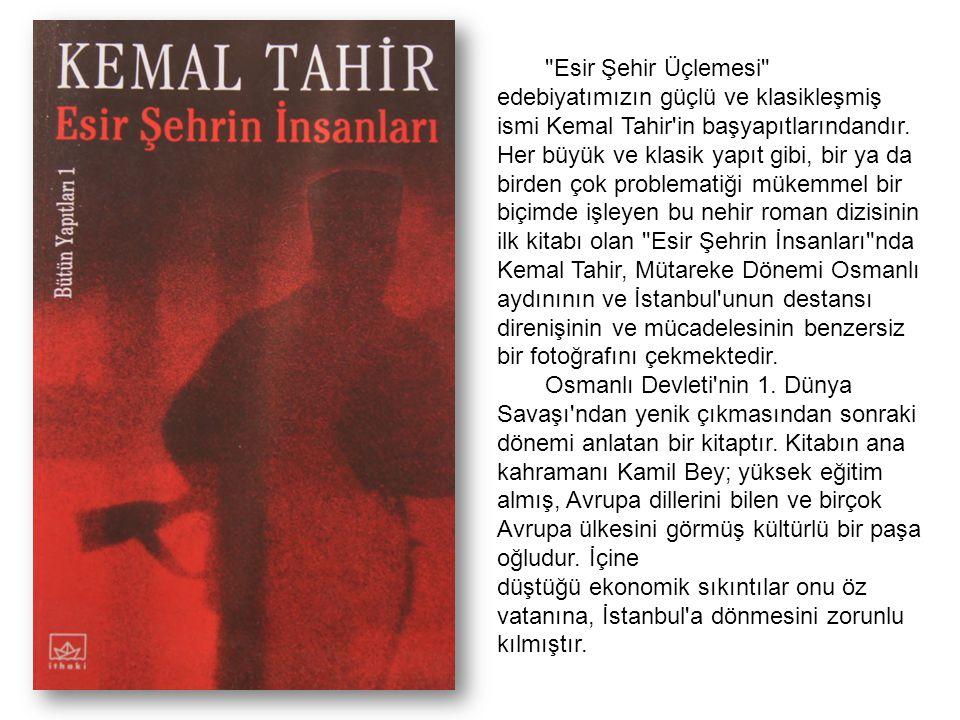 Esir Şehir Üçlemesi edebiyatımızın güçlü ve klasikleşmiş ismi Kemal Tahir in başyapıtlarındandır.