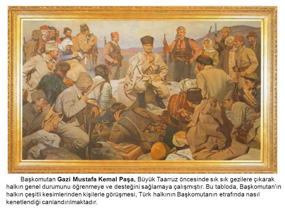 Başkomutan Gazi Mustafa Kemal Paşa, Büyük Taarruz öncesinde sık sık gezilere çıkarak halkın genel durumunu öğrenmeye ve desteğini sağlamaya çalışmıştı