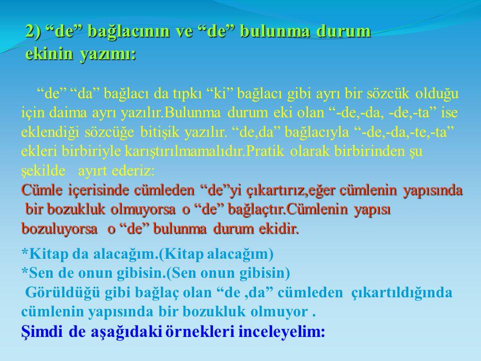 13)Satır Sonunda Kelimelerin Bölünmesi: Türkçe'de satır sonuna sığmayan kelimeler bölünebilir;fakat heceler bölünemez.