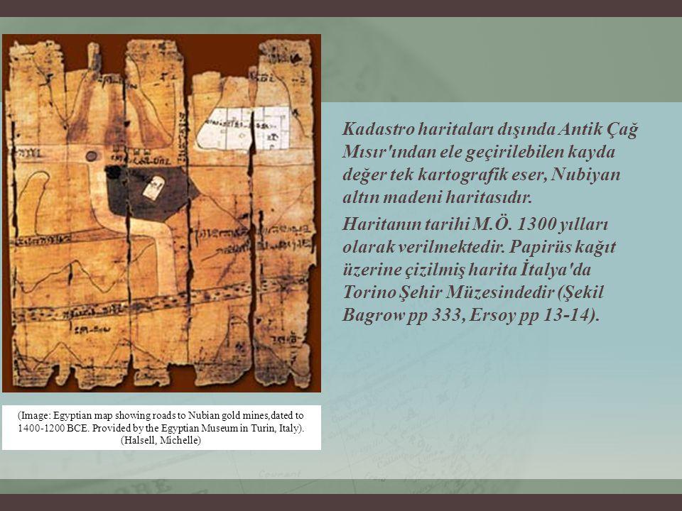 Kadastro haritaları dışında Antik Çağ Mısır'ından ele geçirilebilen kayda değer tek kartografik eser, Nubiyan altın madeni haritasıdır. Haritanın tari