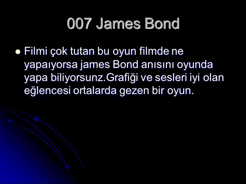 007 James Bond Filmi çok tutan bu oyun filmde ne yapaıyorsa james Bond anısını oyunda yapa biliyorsunz.Grafiği ve sesleri iyi olan eğlencesi ortalarda gezen bir oyun.
