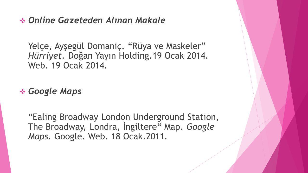 """ Online Gazeteden Alınan Makale Yelçe, Ayşegül Domaniç. """"Rüya ve Maskeler"""" Hürriyet. Doğan Yayın Holding.19 Ocak 2014. Web. 19 Ocak 2014.  Google Ma"""