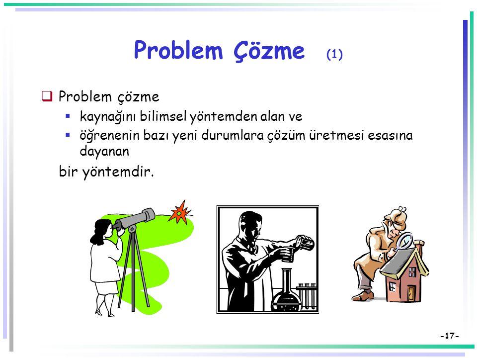 -16- Örnek Olay Yönteminin Özellikleri  Öğrenci merkezlidir.  Öğrenciler bildiklerini uygulama şansına sahip olurlar.