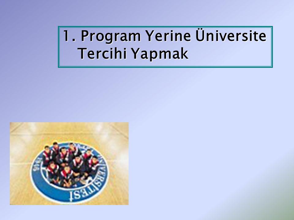 1. Program Yerine Üniversite Tercihi Yapmak