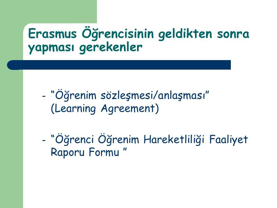 """Erasmus Öğrencisinin geldikten sonra yapması gerekenler – """"Öğrenim sözleşmesi/anlaşması"""" (Learning Agreement) – """"Öğrenci Öğrenim Hareketliliği Faaliye"""