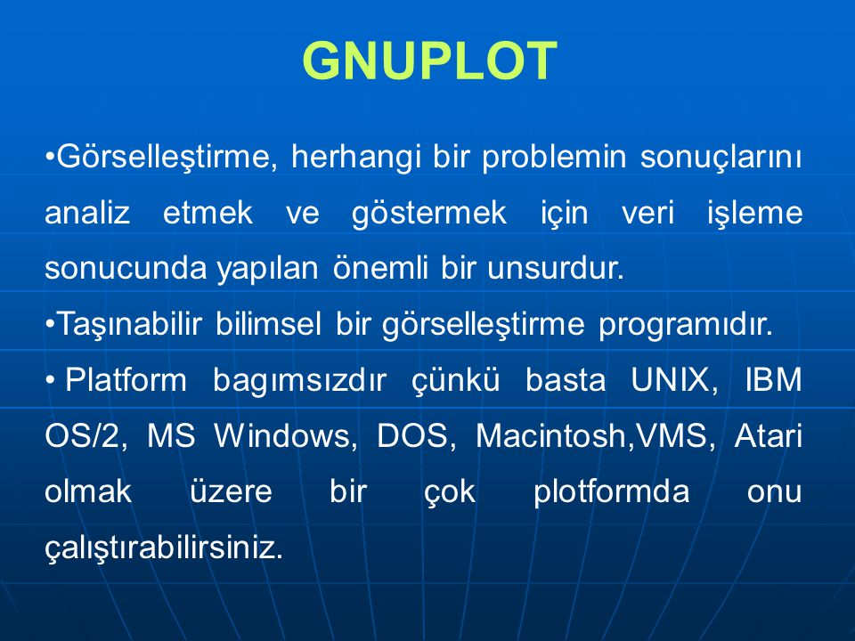 GNUPLOT Görselleştirme, herhangi bir problemin sonuçlarını analiz etmek ve göstermek için veri işleme sonucunda yapılan önemli bir unsurdur. Taşınabil