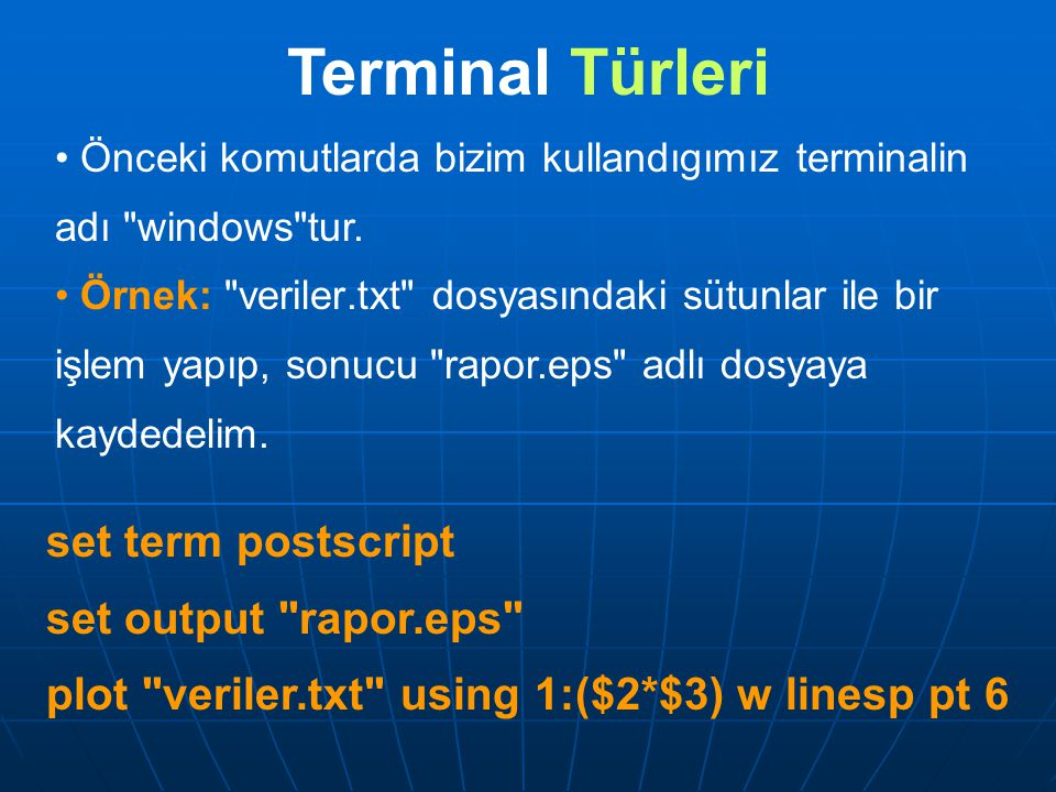 Önceki komutlarda bizim kullandıgımız terminalin adı windows tur.