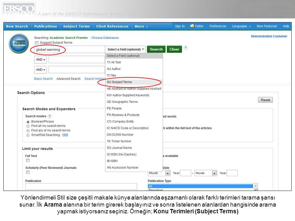 Aramanızı ikinci bir terim kullanarak yönlendiriniz ve aramanızı EBSCOhost içindeki makalelerin tam metinlerinde yapmak için Metin (All Text) alanını seçiniz.