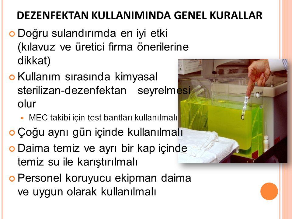 DEZENFEKTAN KULLANIMINDA GENEL KURALLAR Doğru sulandırımda en iyi etki (kılavuz ve üretici firma önerilerine dikkat) Kullanım sırasında kimyasal steri