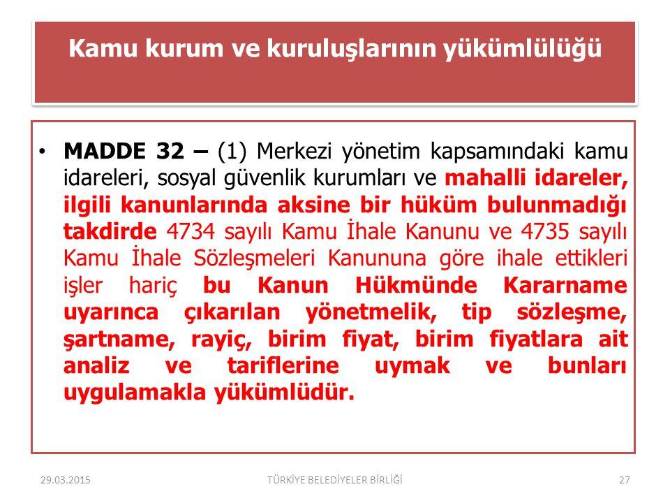 Kamu kurum ve kuruluşlarının yükümlülüğü MADDE 32 – (1) Merkezi yönetim kapsamındaki kamu idareleri, sosyal güvenlik kurumları ve mahalli idareler, il