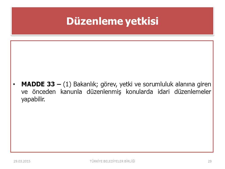 Düzenleme yetkisi MADDE 33 – (1) Bakanlık; görev, yetki ve sorumluluk alanına giren ve önceden kanunla düzenlenmiş konularda idari düzenlemeler yapabi