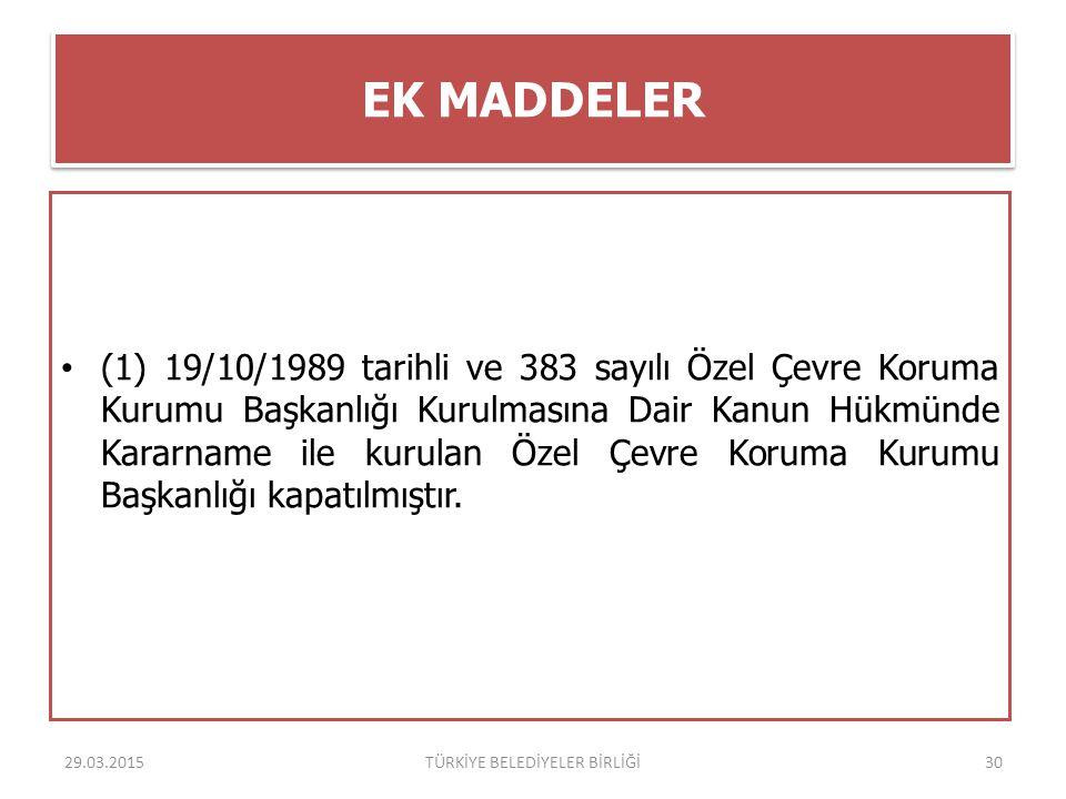 EK MADDELER (1) 19/10/1989 tarihli ve 383 sayılı Özel Çevre Koruma Kurumu Başkanlığı Kurulmasına Dair Kanun Hükmünde Kararname ile kurulan Özel Çevre
