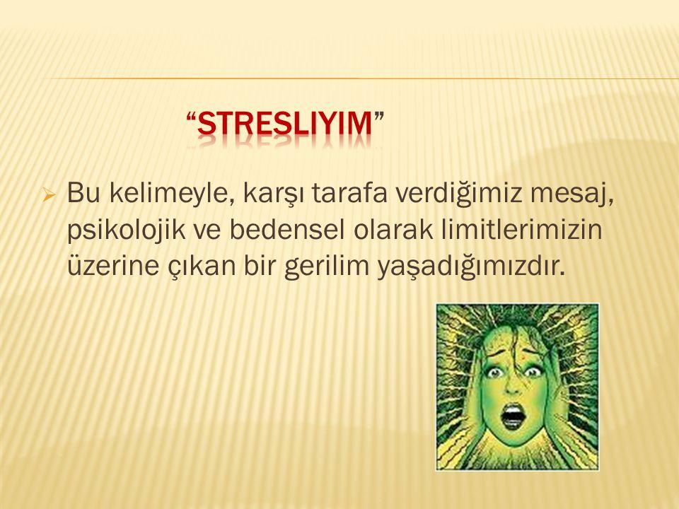  Stres belirli bir oranda ise yararlı olabilir.Bu durum Olumlu stres olarak adlandırılır.