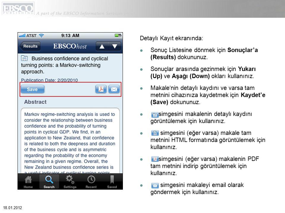 Detaylı Kayıt ekranında: Sonuç Listesine dönmek için Sonuçlar'a (Results) dokununuz. Sonuçlar arasında gezinmek için Yukarı (Up) ve Aşağı (Down) oklar